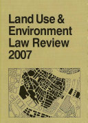 Land Use Environment Law Review 2007