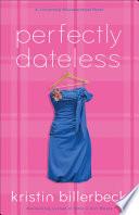 Perfectly Dateless My Perfectly Misunderstood Life Book 1