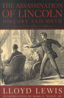 The Assassination of Lincoln: History and Myth