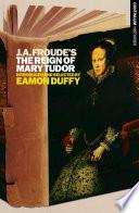 J A  Froude s Mary Tudor Book