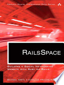 RailsSpace  : Building a Social Networking Website with Ruby on Rails