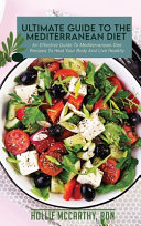 Ultimate Guide To The Mediterranean Diet  An Effective Guide To Mediterranean Diet Recipes To Heal Your Body And Live Healthy Book