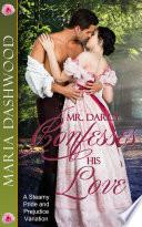 Mr  Darcy Confesses His Love