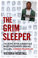 Pdf The Grim Sleeper - Talking with America's Most Notorious Serial Killer, Lonnie Franklin