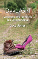Dyke/Girl: Language and Identities in a Lesbian Group