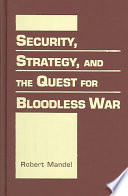 Security Strategy And The Quest For Bloodless War
