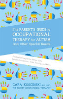 The Parent s Guide to Occupational Therapy for Autism and Other Special Needs