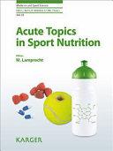 Acute Topics in Sport Nutrition