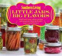 Southern Living Little Jars  Big Flavors