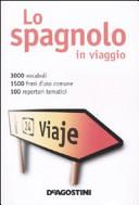 Lo spagnolo in viaggio-Dizionario multilingue