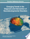 Emerging Trends in the Diagnosis and Intervention of Neurodevelopmental Disorders