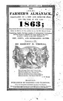 The Old Farmer s Almanack  Calculated on a New and Improved Plan for the Year of Our Lord   fitted for Boston  and the New England States  with Special Corrections and Calculations to Answer for All the United States  Containing Besides the Large Number of Astronomical Calculations and the Farmer s Calendar for Every Month in the Year  a Variety of New  Useful  and Entertaining Matter