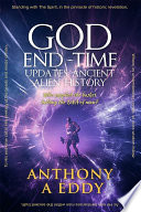 GOD End time Updates Ancient Alien History