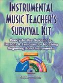 Instrumental Music Teacher s Survival Kit