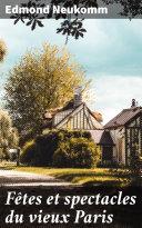 Pdf Fêtes et spectacles du vieux Paris Telecharger