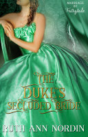 The Duke s Secluded Bride  a gothic Regency Romance