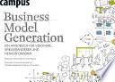 Business Model Generation  : Ein Handbuch für Visionäre, Spielveränderer und Herausforderer