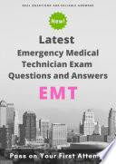 Latest EMT Emergency Medical Technician Exam Questions   Answers