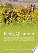 Being Quantum  : Ontological Storytelling in the Age of Antenarrative