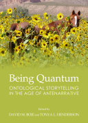 Being Quantum: Ontological Storytelling in the Age of Antenarrative