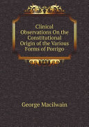 Clinical Observations On the Constitutional Origin of the Various Forms of Porrigo Pdf/ePub eBook