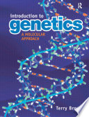 """Introduction to Genetics: A Molecular Approach"" by T A Brown"