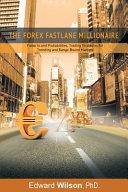 The Forex Fastlane Millionaire