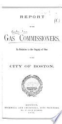 Report     in relation to the Supply of Gas to the City of Boston   With a plate   Book