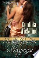 In the Garden of Disgrace  The Garden Series Book 3