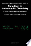 Palladium in Heterocyclic Chemistry