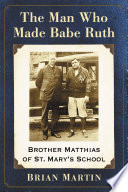 The Man Who Made Babe Ruth