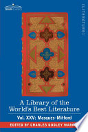 A Library of the World's Best Literature - Ancient and Modern - Vol.XXV (Forty-Five Volumes); Masques-Mitford