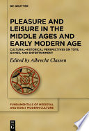 Pleasure and Leisure in the Middle Ages and Early Modern Age