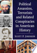 Political Assassins, Terrorists and Related Conspiracies in American History