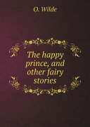 The happy prince, and other fairy stories