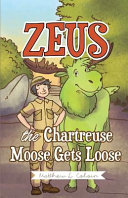 Zeus the Chartreuse Moose Gets Loose