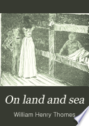 On Land and Sea