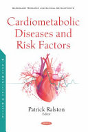 Cardiometabolic diseases and risk factors. / [edited by] Patrick Ralston