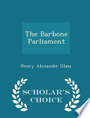 The Barbone Parliament - Scholar's Choice Edition