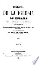 Historia de la iglesia de España desde la predicación de los apóstoles hasta el año 1856