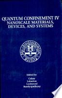 Proceedings of the Fourth International Symposium on Quantum Confinement