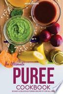 The Ultimate Puree Cookbook