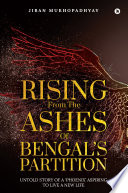 Rising From the Ashes of Bengal s Partition Book