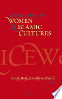Encyclopedia of Women & Islamic Cultures  : Family, Body, Sexuality And Health , Band 3
