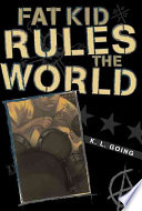 """""""Fat Kid Rules the World"""" by Kelly L. Going, G.P. Putnam's Sons, Ted Hipple Young Adult Literature Collection"""