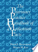 The Pharmacy Practice Handbook of Medication Facts Book