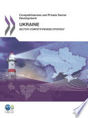 Competitiveness and Private Sector Development  Ukraine 2011 Sector Competitiveness Strategy