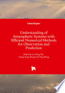 Understanding of Atmospheric Systems with Efficient Numerical Methods for Observation and Prediction