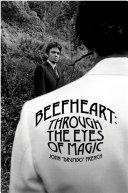 Beefheart: Through The Eyes of Magic