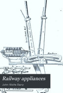 Railway appliances  a description of railway construction subsequent to the completion of the earthworks and structures